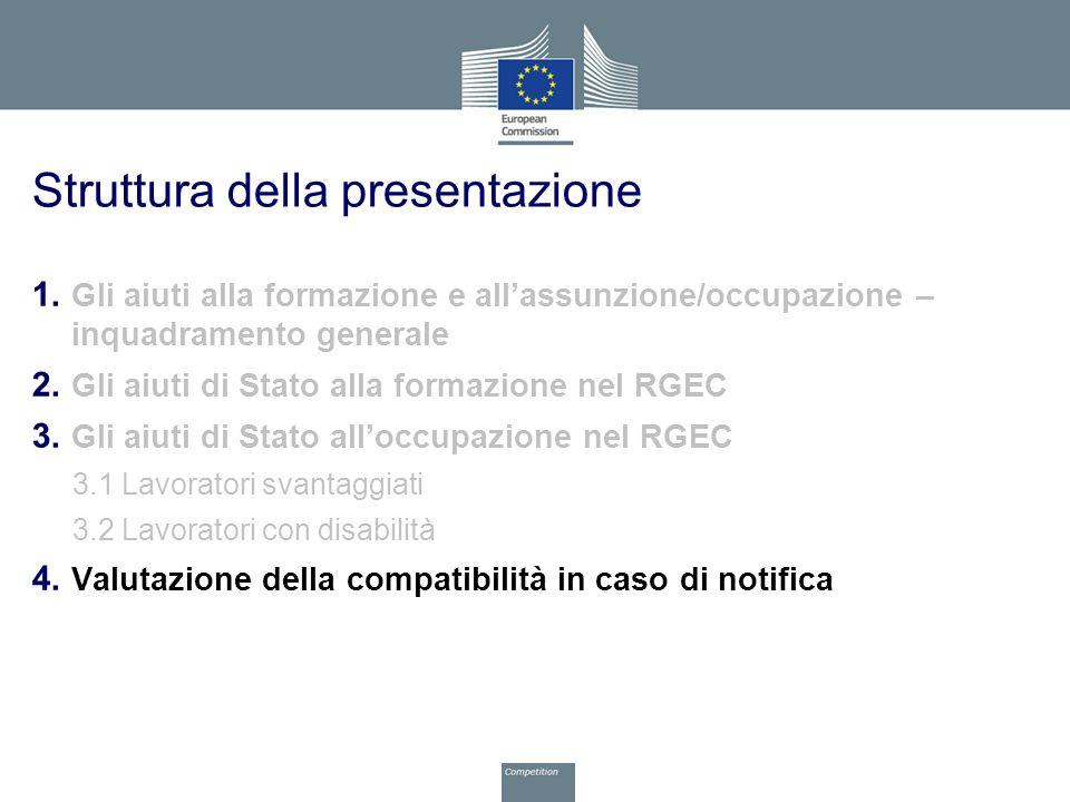 Struttura della presentazione 1. Gli aiuti alla formazione e all'assunzione/occupazione – inquadramento generale 2. Gli aiuti di Stato alla formazione