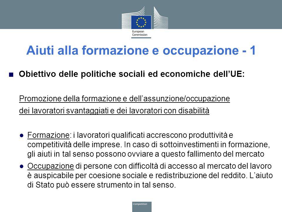 Aiuti alla formazione e occupazione - 1 ■ Obiettivo delle politiche sociali ed economiche dell'UE: Promozione della formazione e dell'assunzione/occup