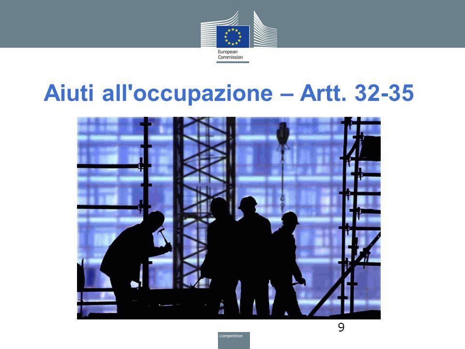 Aiuti all'occupazione – Artt. 32-35 9