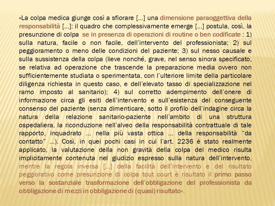 «La colpa medica giunge così a sfiorare […] una dimensione paraoggettiva della responsabilità […]: il quadro che complessivamente emerge […] postula,