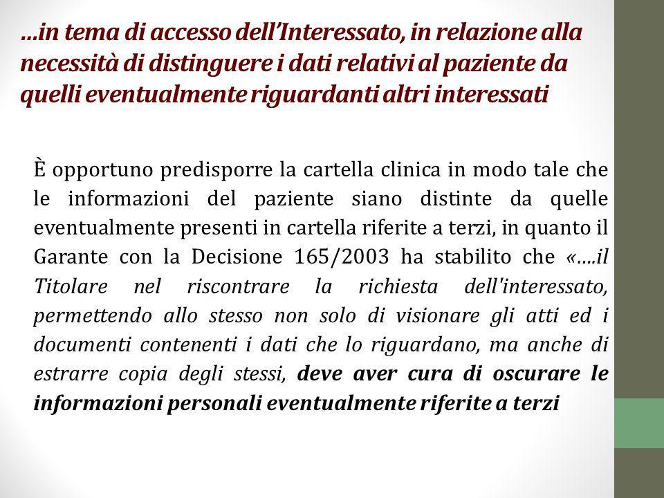 …in tema di accesso dell'Interessato, in relazione alla necessità di distinguere i dati relativi al paziente da quelli eventualmente riguardanti altri