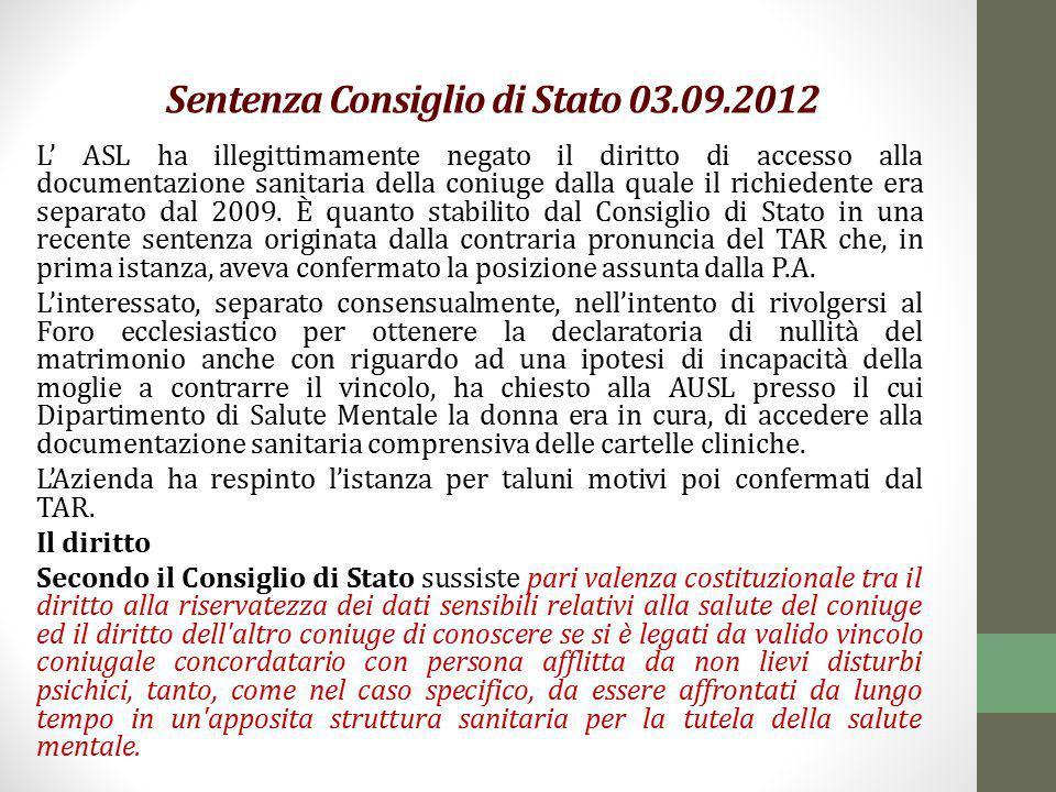 Sentenza Consiglio di Stato 03.09.2012 L' ASL ha illegittimamente negato il diritto di accesso alla documentazione sanitaria della coniuge dalla quale