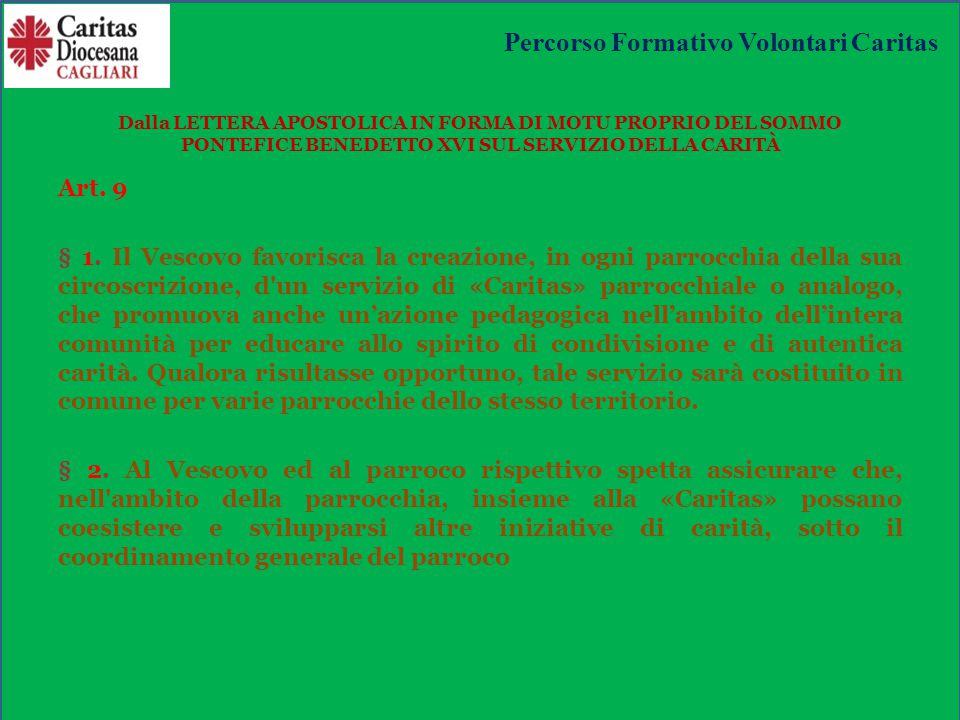 Dalla LETTERA APOSTOLICA IN FORMA DI MOTU PROPRIO DEL SOMMO PONTEFICE BENEDETTO XVI SUL SERVIZIO DELLA CARITÀ Art.