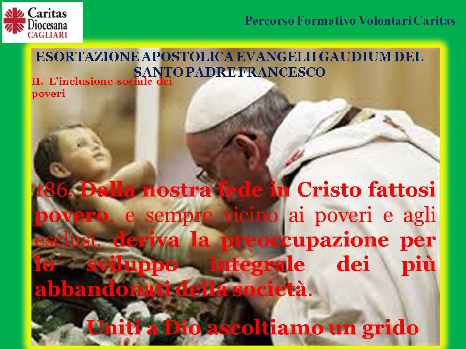 ESORTAZIONE APOSTOLICA EVANGELII GAUDIUM DEL SANTO PADRE FRANCESCO 186.
