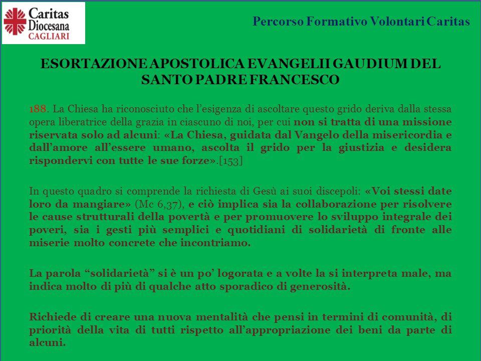 ESORTAZIONE APOSTOLICA EVANGELII GAUDIUM DEL SANTO PADRE FRANCESCO 188.