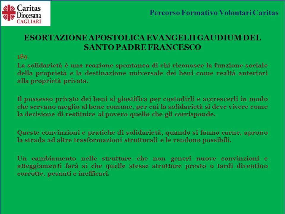 ESORTAZIONE APOSTOLICA EVANGELII GAUDIUM DEL SANTO PADRE FRANCESCO 189.