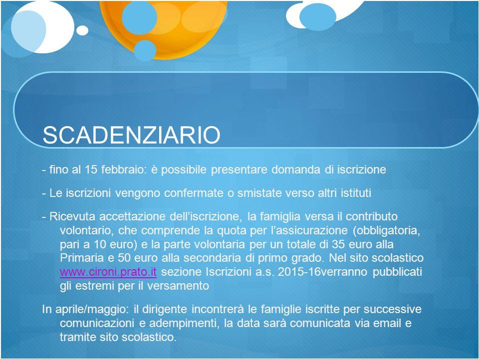 SCADENZIARIO - fino al 15 febbraio: è possibile presentare domanda di iscrizione - Le iscrizioni vengono confermate o smistate verso altri istituti -