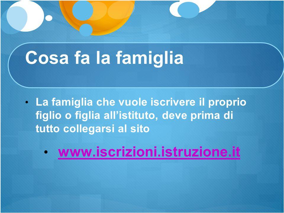 Cosa fa la famiglia La famiglia che vuole iscrivere il proprio figlio o figlia all'istituto, deve prima di tutto collegarsi al sito www.iscrizioni.ist