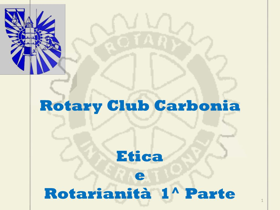 Rotary Club Carbonia Etica e Rotarianità 1^ Parte 1