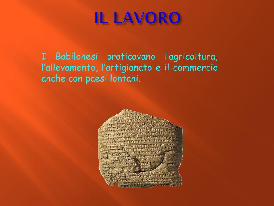 I Babilonesi praticavano l'agricoltura, l'allevamento, l'artigianato e il commercio anche con paesi lontani.