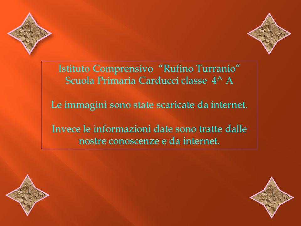 """Istituto Comprensivo """"Rufino Turranio"""" Scuola Primaria Carducci classe 4^ A Le immagini sono state scaricate da internet. Invece le informazioni date"""