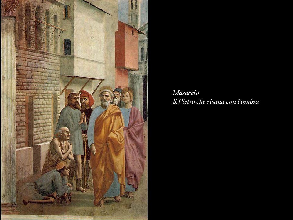 Masaccio S.Pietro che risana con l'ombra