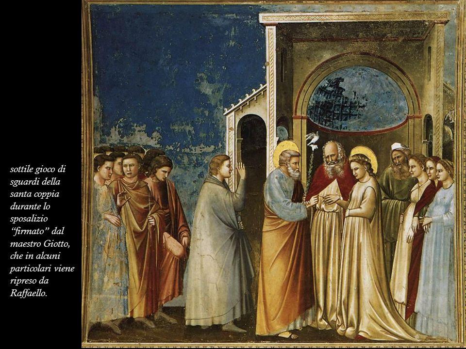 """sottile gioco di sguardi della santa coppia durante lo sposalizio """"firmato"""" dal maestro Giotto, che in alcuni particolari viene ripreso da Raffaello."""