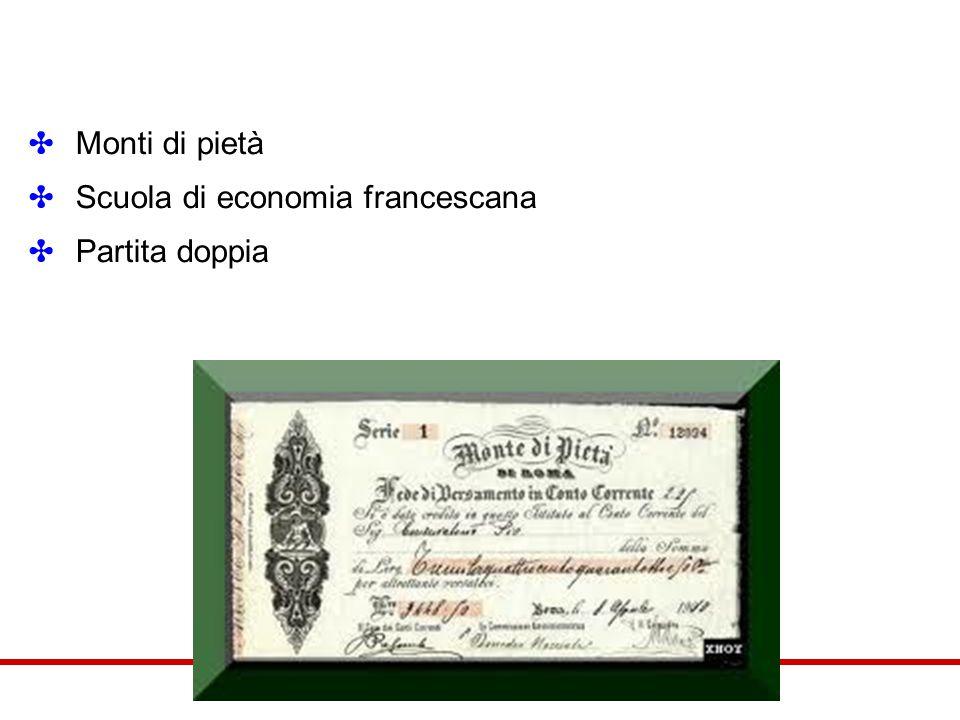 ✤ Monti di pietà ✤ Scuola di economia francescana ✤ Partita doppia