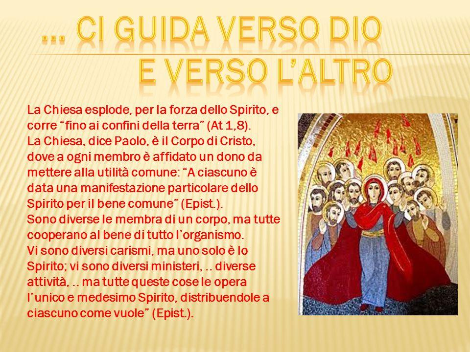 La Chiesa esplode, per la forza dello Spirito, e corre fino ai confini della terra (At 1,8).