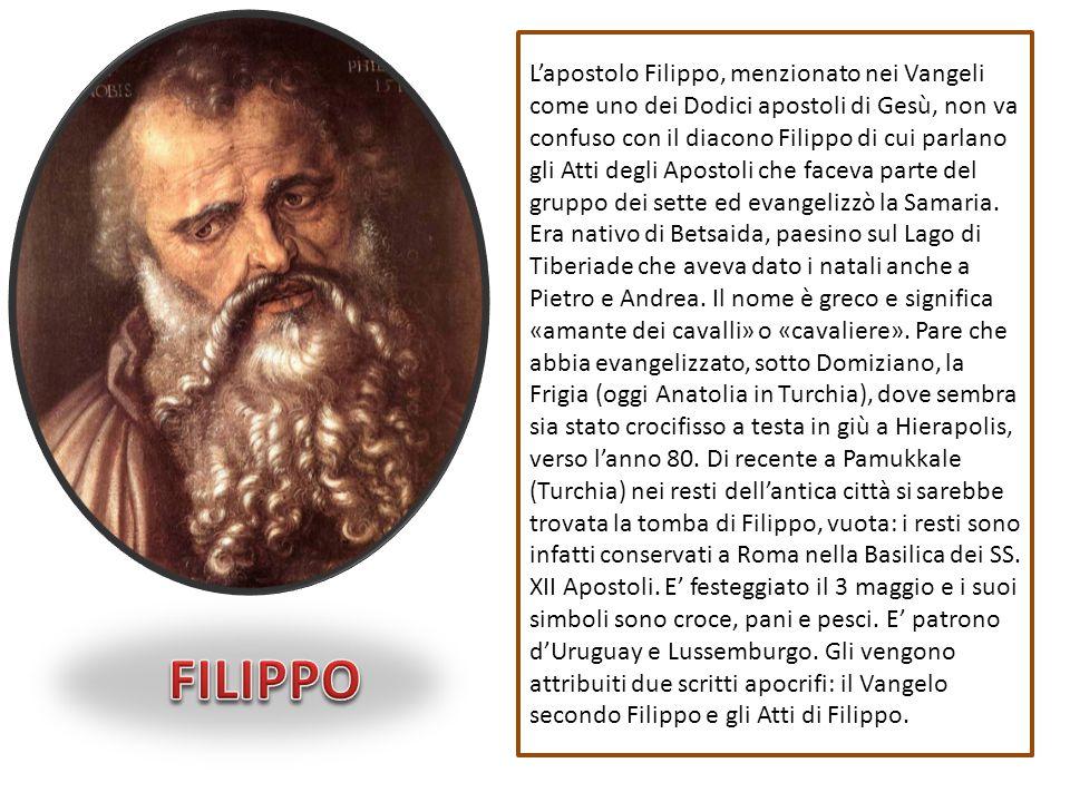 L'apostolo Filippo, menzionato nei Vangeli come uno dei Dodici apostoli di Gesù, non va confuso con il diacono Filippo di cui parlano gli Atti degli A