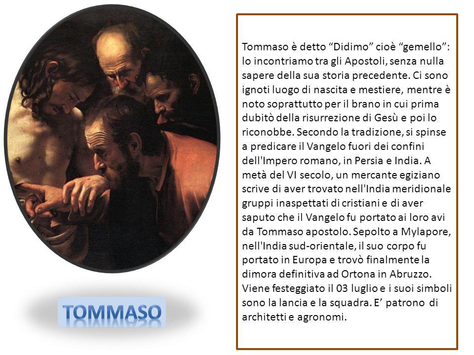 """Tommaso è detto """"Didimo"""" cioè """"gemello"""": lo incontriamo tra gli Apostoli, senza nulla sapere della sua storia precedente. Ci sono ignoti luogo di nasc"""
