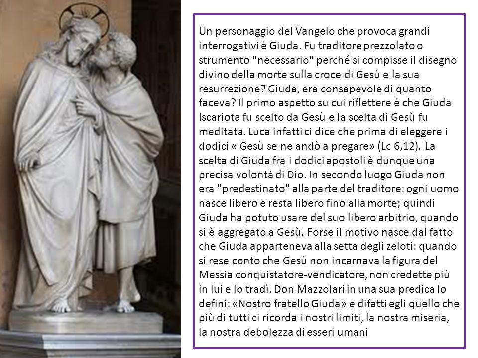 Un personaggio del Vangelo che provoca grandi interrogativi è Giuda. Fu traditore prezzolato o strumento