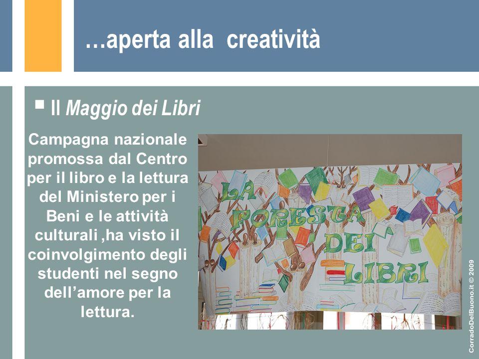 …aperta alla creatività  Il Maggio dei Libri Campagna nazionale promossa dal Centro per il libro e la lettura del Ministero per i Beni e le attività