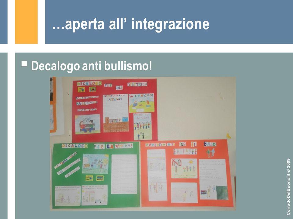 …aperta all' integrazione  Decalogo anti bullismo!