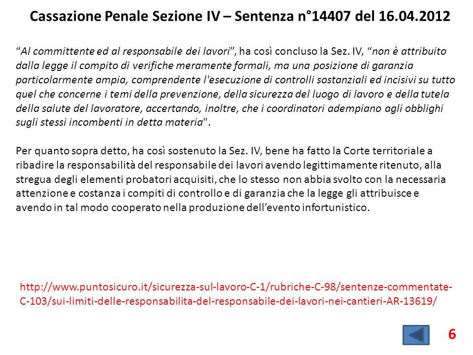 Cassazione Penale Sezione IV – Sentenza n°14407 del 16.04.2012 6 Al committente ed al responsabile dei lavori , ha così concluso la Sez.