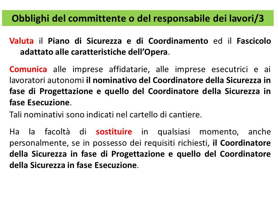 Obblighi del committente o del responsabile dei lavori/3 Valuta il Piano di Sicurezza e di Coordinamento ed il Fascicolo adattato alle caratteristiche dell'Opera.
