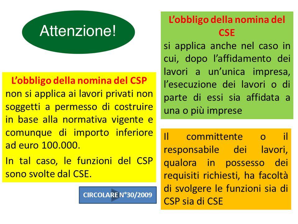 L'obbligo della nomina del CSP non si applica ai lavori privati non soggetti a permesso di costruire in base alla normativa vigente e comunque di importo inferiore ad euro 100.000.