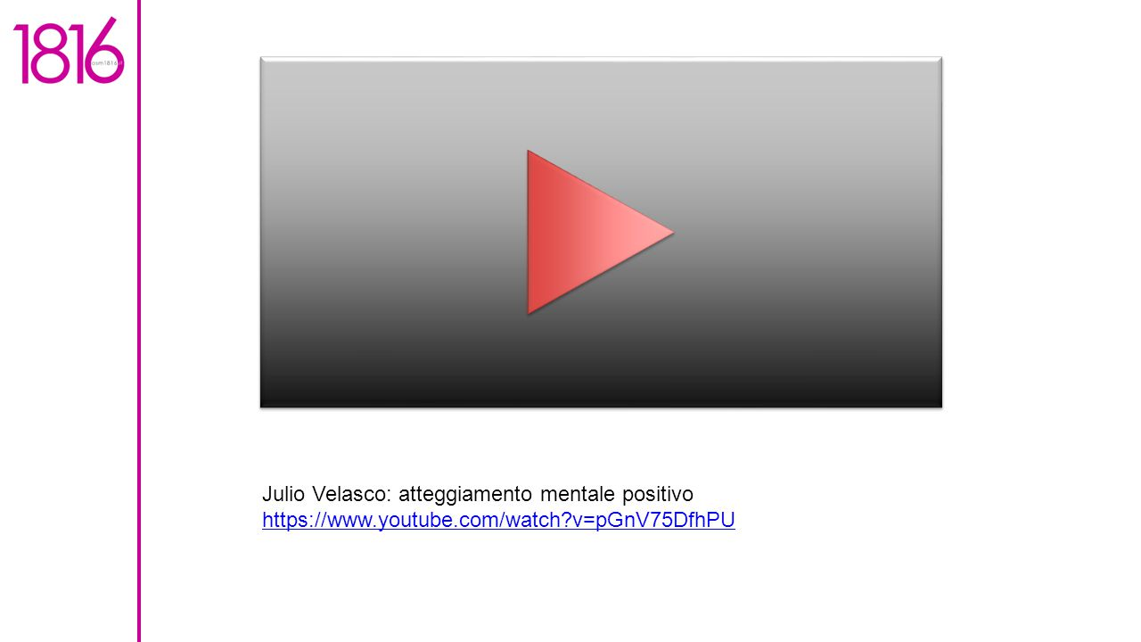 Julio Velasco: atteggiamento mentale positivo https://www.youtube.com/watch?v=pGnV75DfhPU https://www.youtube.com/watch?v=pGnV75DfhPU