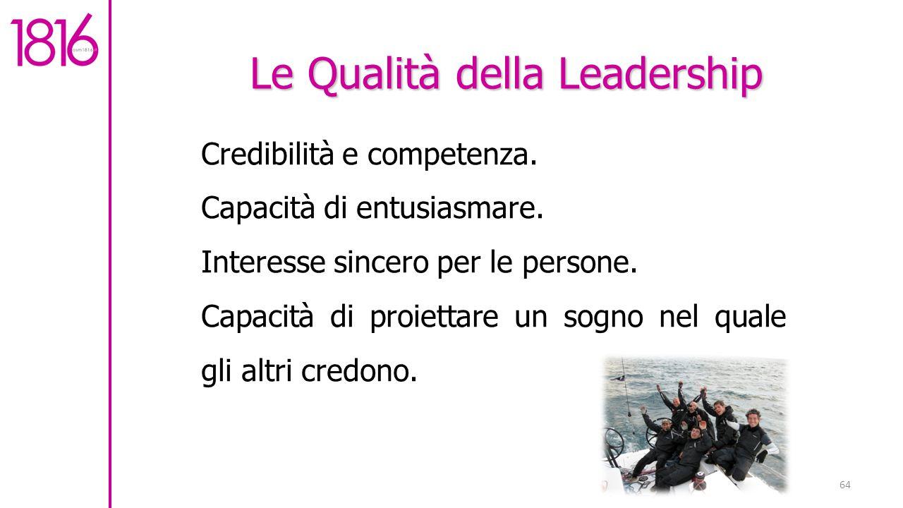 64 Le Qualità della Leadership Credibilità e competenza.