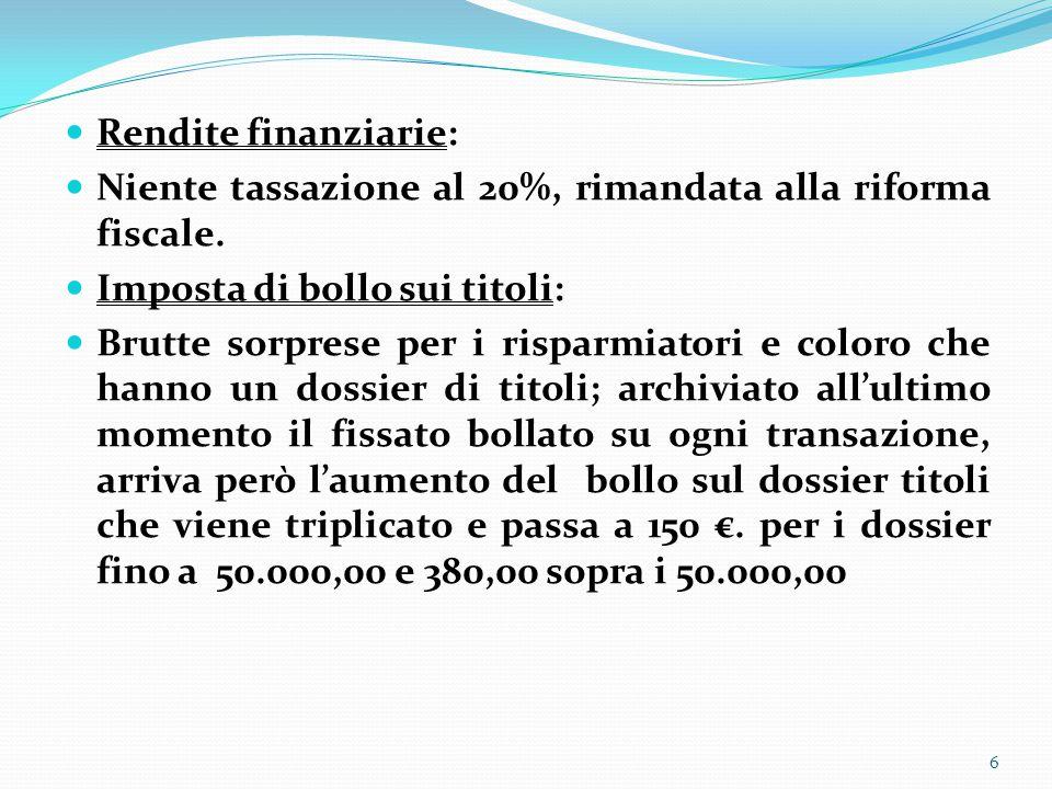 Rendite finanziarie: Niente tassazione al 20%, rimandata alla riforma fiscale.
