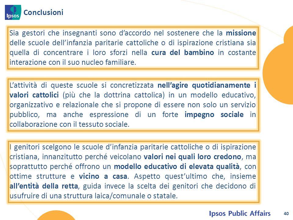 Conclusioni 40 Sia gestori che insegnanti sono d'accordo nel sostenere che la missione delle scuole dell'infanzia paritarie cattoliche o di ispirazion