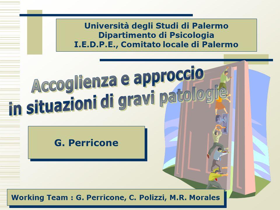 Università degli Studi di Palermo Dipartimento di Psicologia I.E.D.P.E., Comitato locale di Palermo Working Team : G. Perricone, C. Polizzi, M.R. Mora