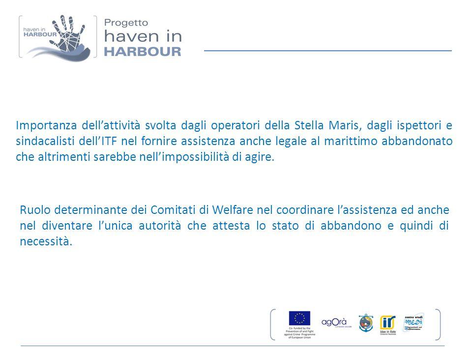 Importanza dell'attività svolta dagli operatori della Stella Maris, dagli ispettori e sindacalisti dell'ITF nel fornire assistenza anche legale al mar
