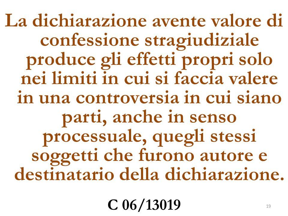 La dichiarazione avente valore di confessione stragiudiziale produce gli effetti propri solo nei limiti in cui si faccia valere in una controversia in