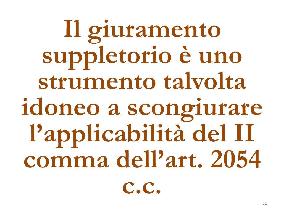 Il giuramento suppletorio è uno strumento talvolta idoneo a scongiurare l'applicabilità del II comma dell'art. 2054 c.c. 21