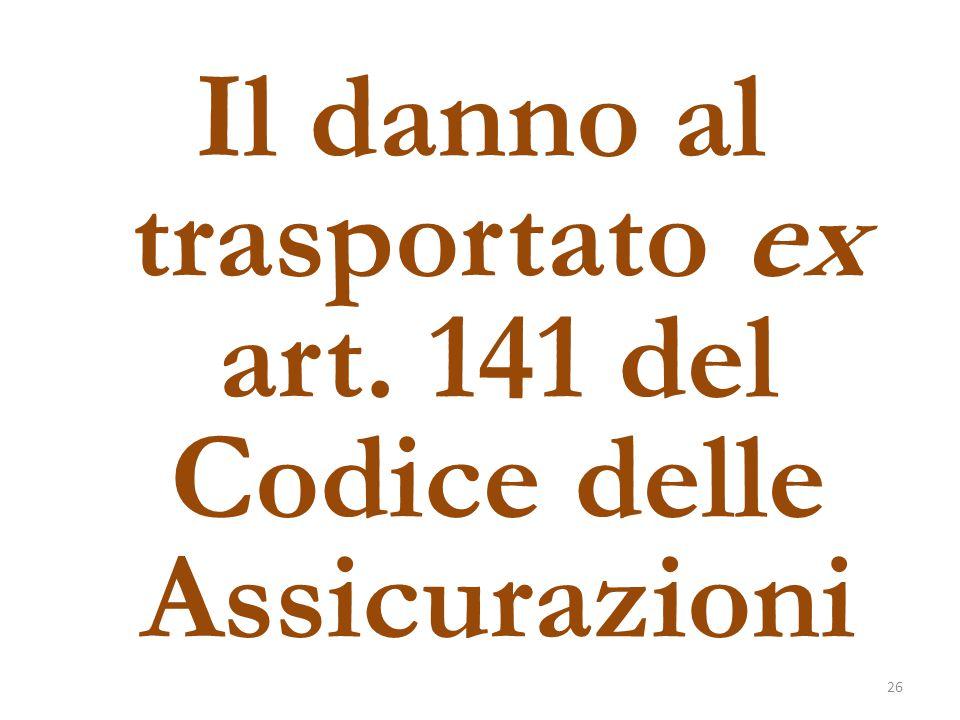 Il danno al trasportato ex art. 141 del Codice delle Assicurazioni 26