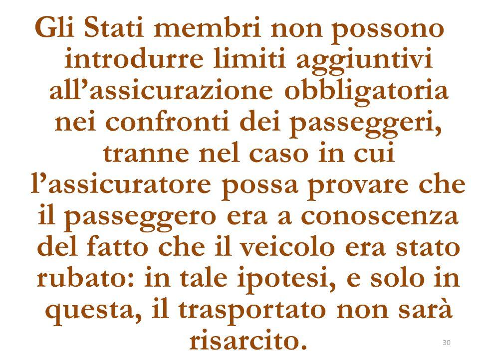 Gli Stati membri non possono introdurre limiti aggiuntivi all'assicurazione obbligatoria nei confronti dei passeggeri, tranne nel caso in cui l'assicu