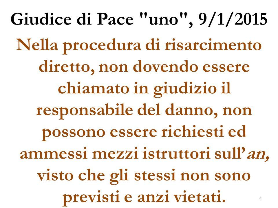 Giudice di Pace due , 27/8/2014 La mancata citazione della parte che si indica come responsabile del sinistro comporta un'inammissibile violazione del diritto di questa parte a contraddire alla domanda contro di lui proposta.