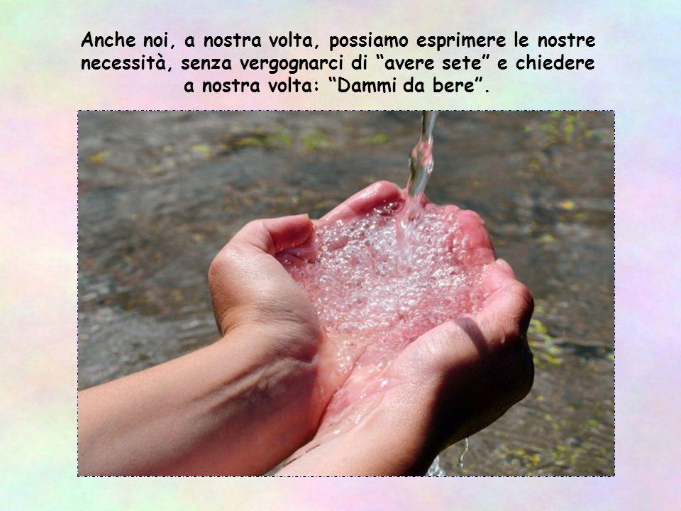 Basta offrire un bicchiere d'acqua, dice il Vangelo, per averne una ricompensa (cf Mt 10,42), per avviare quel dialogo che ricompone la fraternità.
