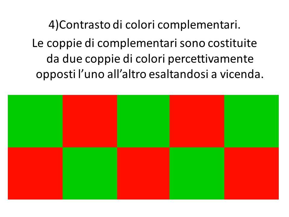4)Contrasto di colori complementari. Le coppie di complementari sono costituite da due coppie di colori percettivamente opposti l'uno all'altro esalta