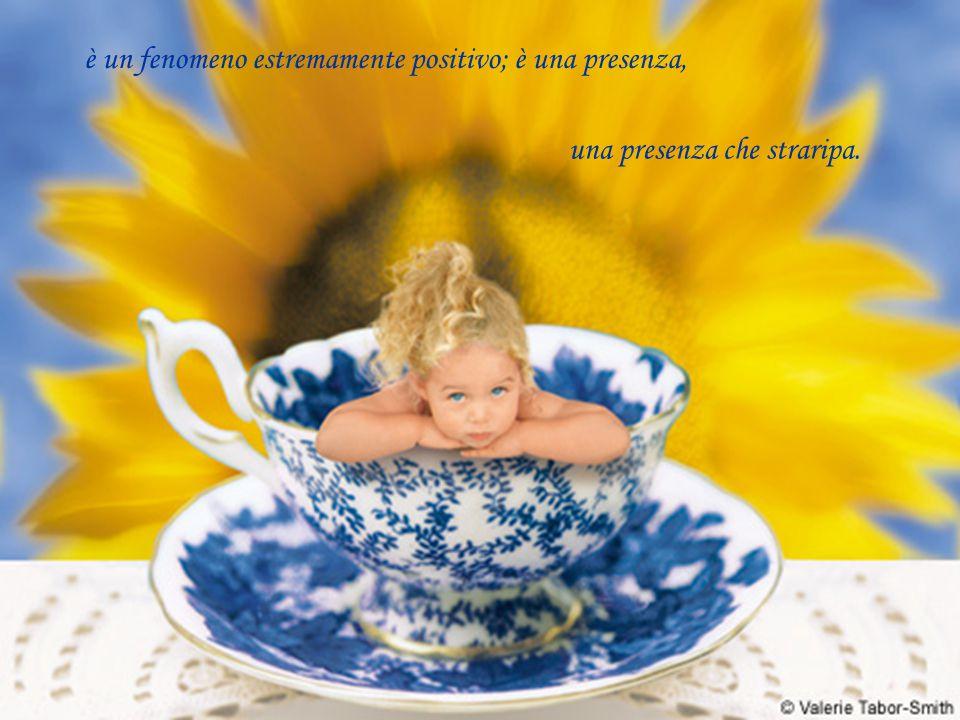 è un fenomeno estremamente positivo; è una presenza, una presenza che straripa.