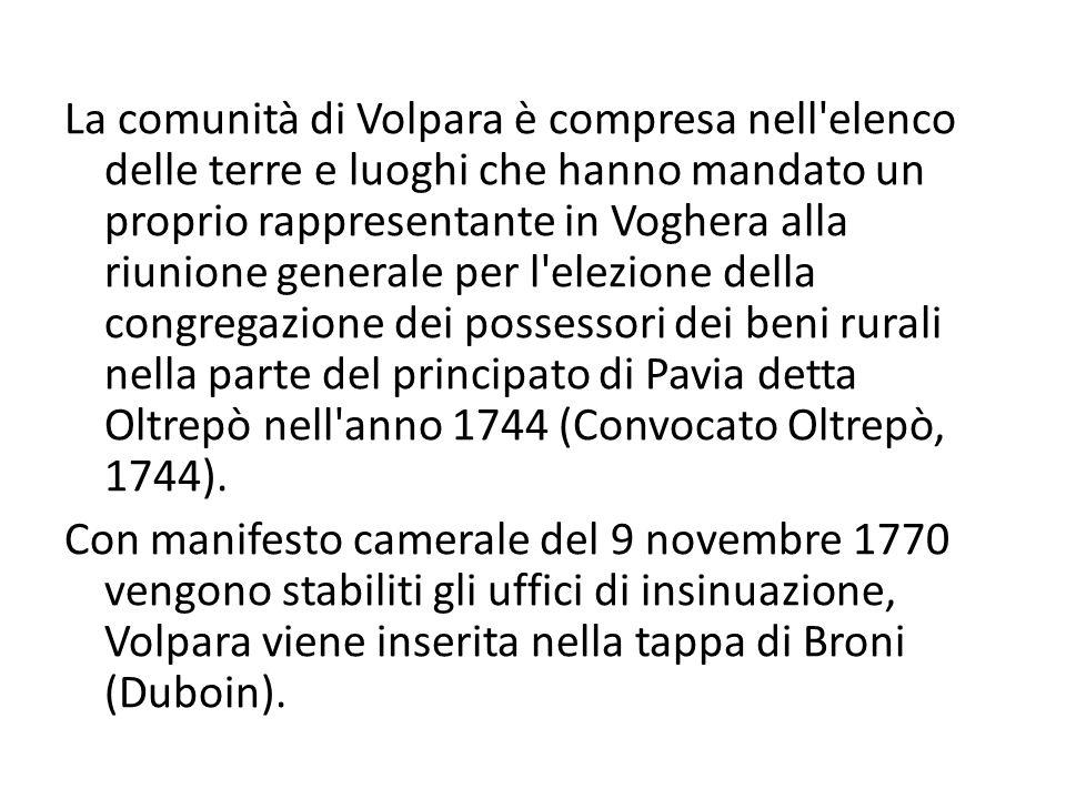 La comunità di Volpara è compresa nell elenco delle terre e luoghi che hanno mandato un proprio rappresentante in Voghera alla riunione generale per l elezione della congregazione dei possessori dei beni rurali nella parte del principato di Pavia detta Oltrepò nell anno 1744 (Convocato Oltrepò, 1744).