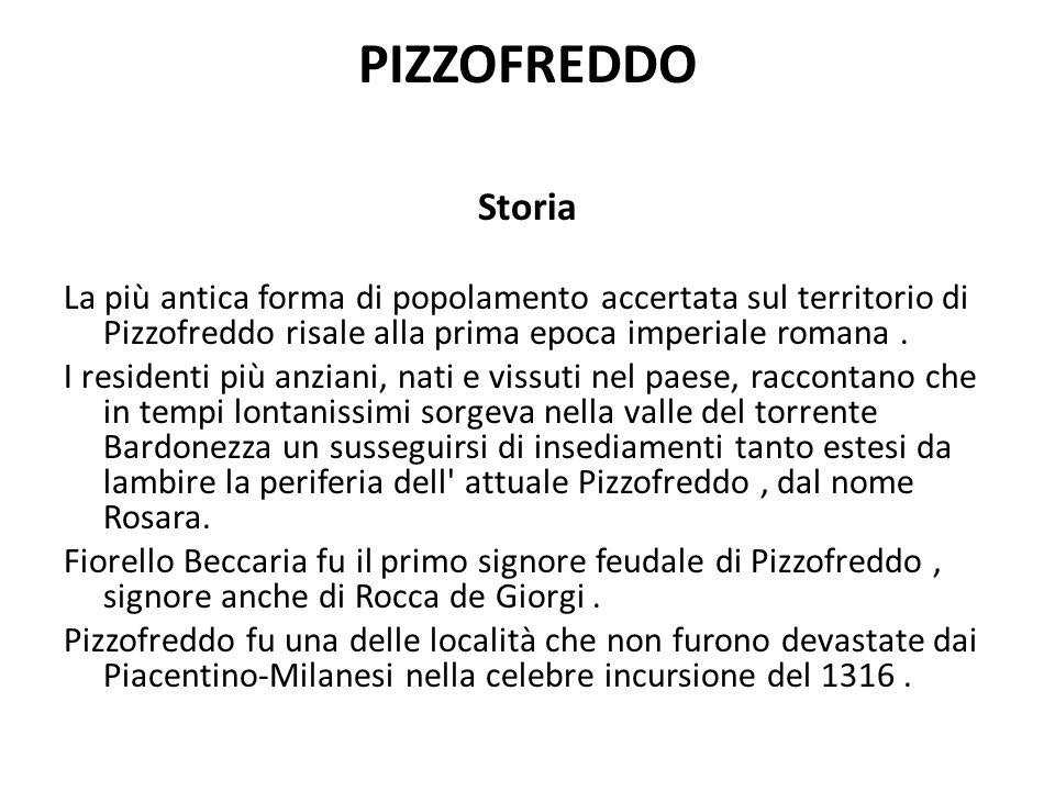 PIZZOFREDDO Storia La più antica forma di popolamento accertata sul territorio di Pizzofreddo risale alla prima epoca imperiale romana.