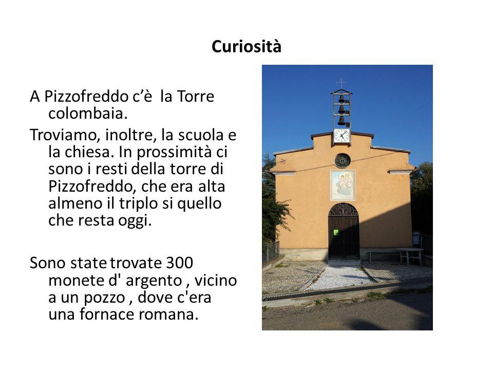 Curiosità A Pizzofreddo c'è la Torre colombaia.Troviamo, inoltre, la scuola e la chiesa.