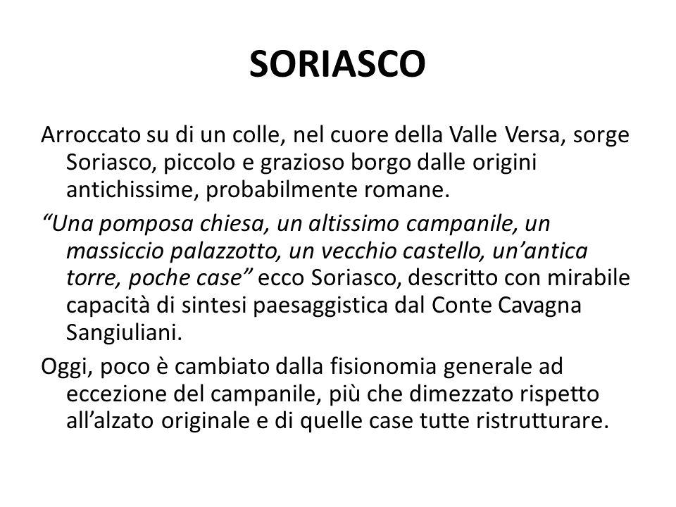 SORIASCO Arroccato su di un colle, nel cuore della Valle Versa, sorge Soriasco, piccolo e grazioso borgo dalle origini antichissime, probabilmente romane.