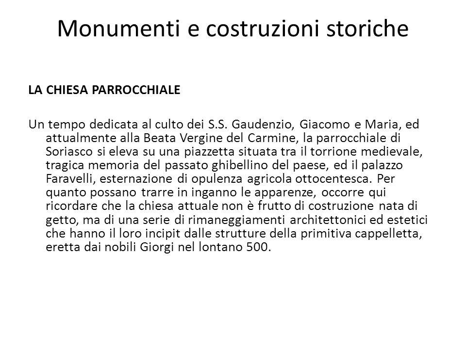 Monumenti e costruzioni storiche LA CHIESA PARROCCHIALE Un tempo dedicata al culto dei S.S.