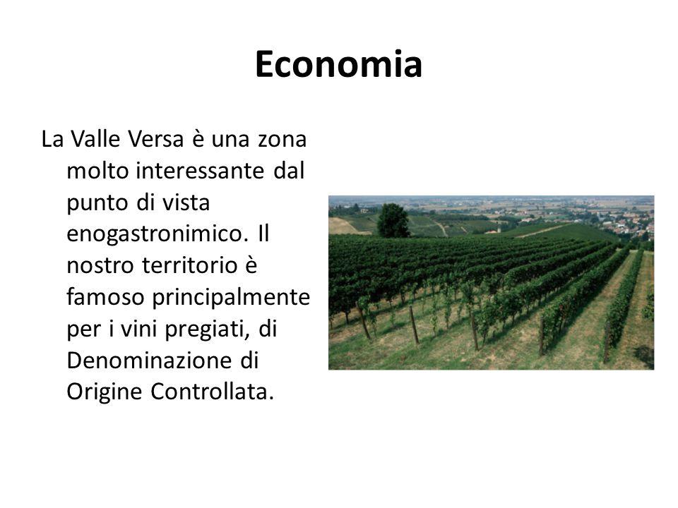 Economia La Valle Versa è una zona molto interessante dal punto di vista enogastronimico.