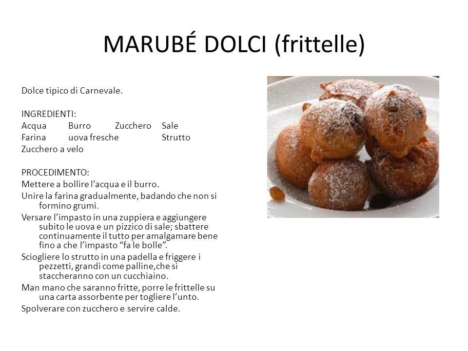 MARUBÉ DOLCI (frittelle) Dolce tipico di Carnevale.