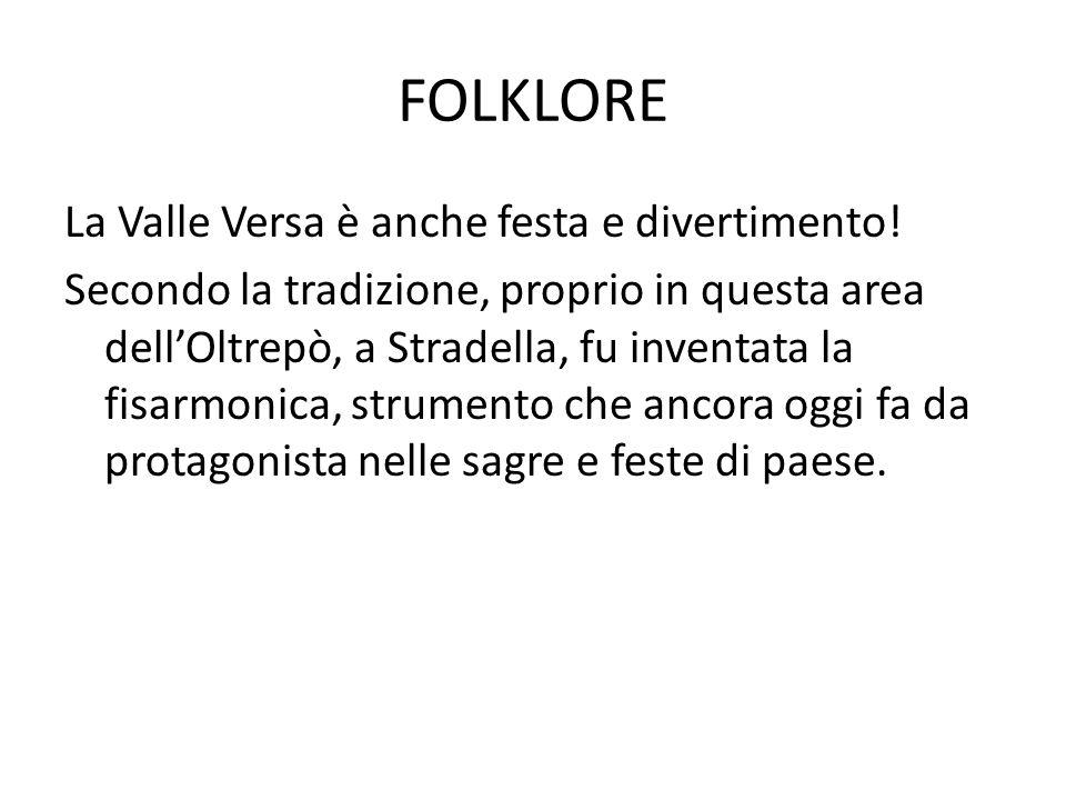FOLKLORE La Valle Versa è anche festa e divertimento.