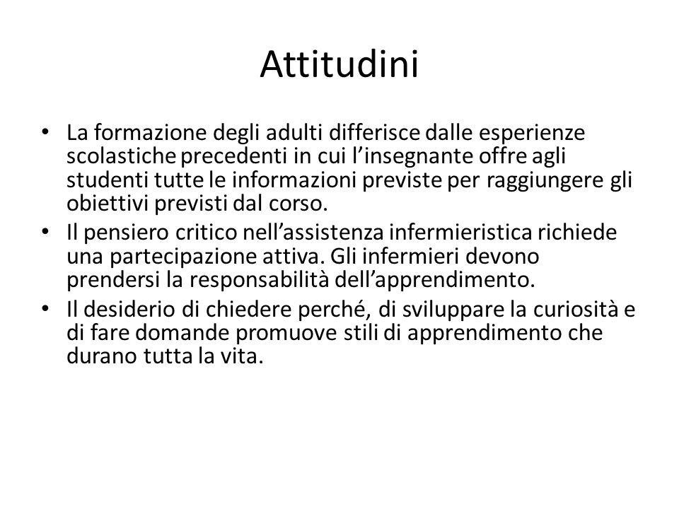 Attitudini La formazione degli adulti differisce dalle esperienze scolastiche precedenti in cui l'insegnante offre agli studenti tutte le informazioni